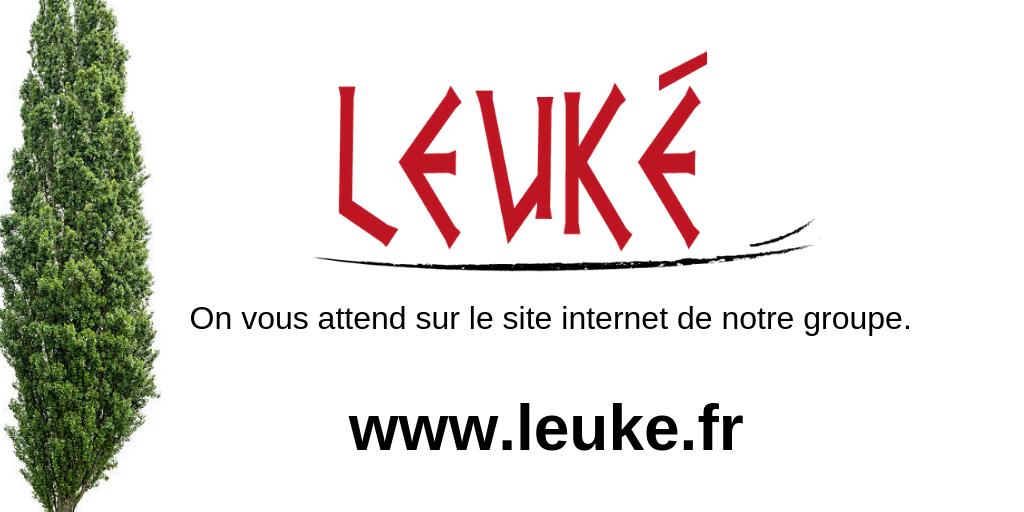 On vous attends sur le site internet de notre groupe www leuke fr